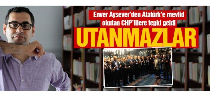 Atatürk'e mevlid okutan CHP'lilere tepki: Utanmazlar!