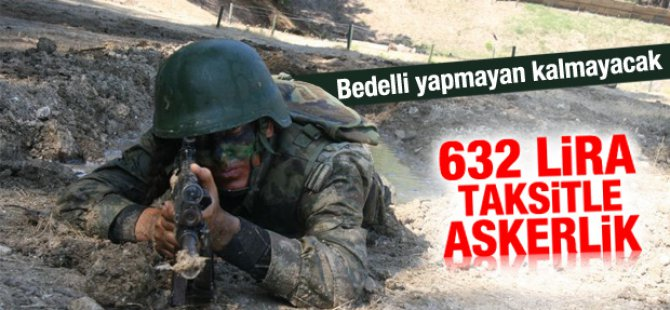 632 liraya Bedelli askerlik