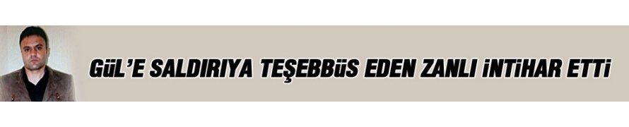 Abdullah Gül'e fiili saldırıya teşebbüs