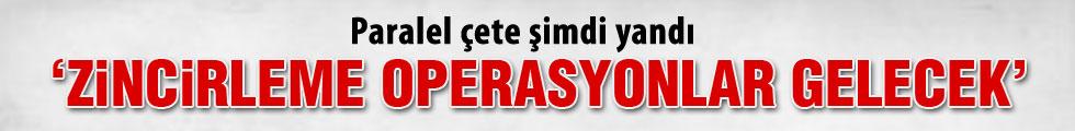 Şamil Tayyar: Zincirleme operasyonlar yapılacak
