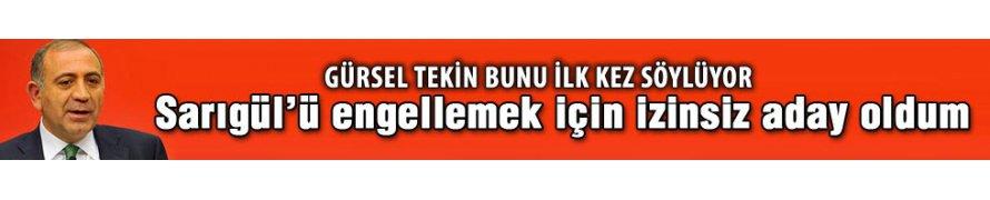 Gürsel Tekin'den Mustafa Sarıgül açıklaması