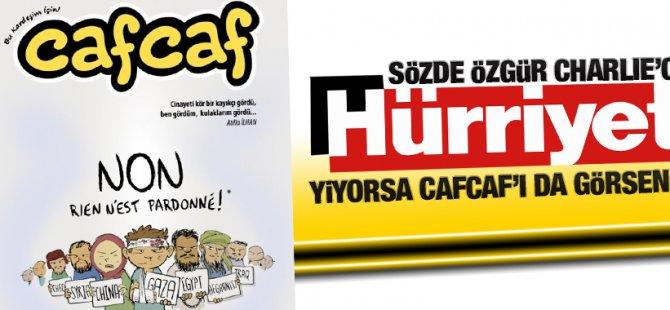 Charlie'ci Hürriyet yiyorsa Cafcaf'ı gör!