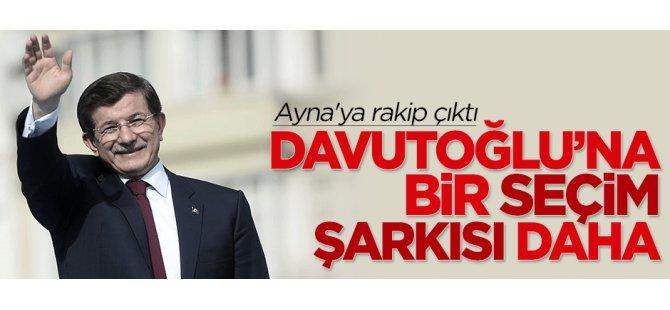 Başbakan Davutoğlu'na bir seçim şarkısı daha-VİDEO