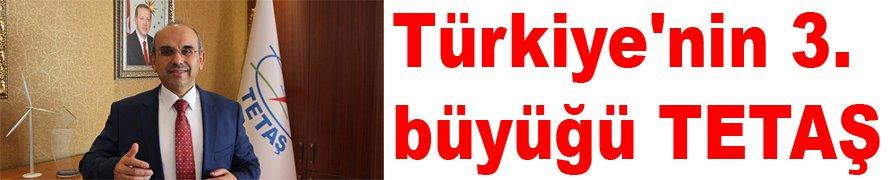 Türkiye'nin 3. büyüğü TETAŞ