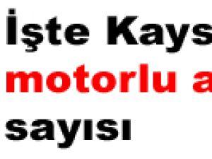 İşte Kayseri'de  motorlu araç sayısı