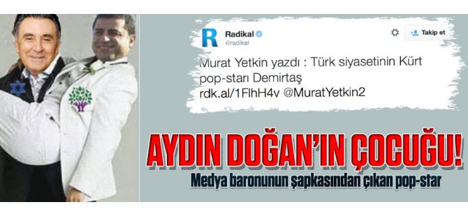 Medya baronu Doğan'ın şapkasından çıkan pop-star!