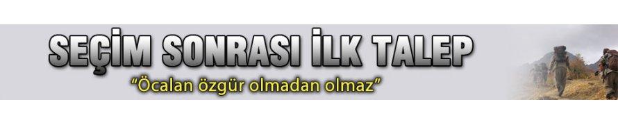 PKK'dan 'Öcalan' talebi