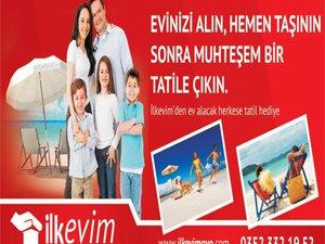 İLKEVİM' DEN EV ALACAK HERKESE TATİL HEDİYE