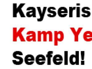 Kayserispor'un Kamp Yeri Seefeld!