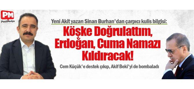 Yeni Akit Yazarı Sinan Burhan'dan Çarpıcı Kulis Bilgisi