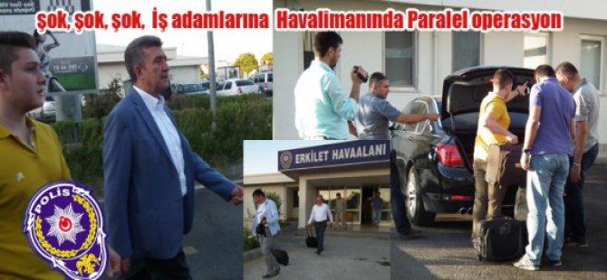 Kayserili iş adamları Erkilet Havaalanında gözaltına alındı