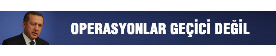 Cumhurbaşkanı Erdoğan: Operasyonlar geçici değildir