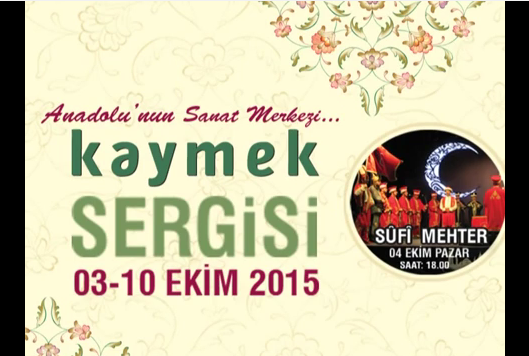 KAYMEK SERGİSİ / 3 -10 EKİM 2015