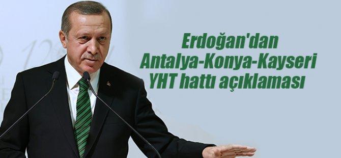 Erdoğan'dan Antalya-Konya-Kayseri YHT hattı açıklaması