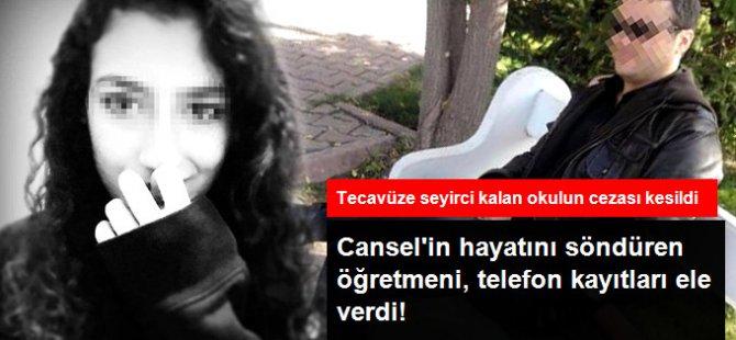 Kayseri'de Cansel'in hayatını söndüren öğretmeni telefon kayıtları ele verdi