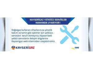 KAYSERİGAZ YETKİSİZ SERVİSLER HAKKINDA UYARIYOR!