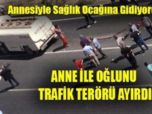 Kayseri'de Anne ve Oğlunu Trafik Terörü Ayırdı