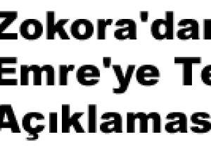 Zokora'dan Emre'ye Tekme Açıklaması Geldi