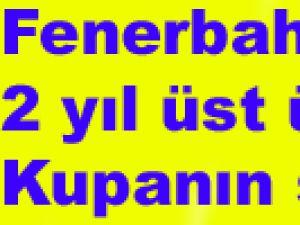 Fenerbahçe 2 yıl üst üste kupanın sahibi