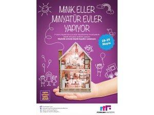 Forum Kayseri'de Minik Eller Minyatür Evler Yapıyor