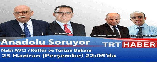 SİNAN BURHAN'IN TRT HABER'DE KONUĞU TURİZM BAKANI NABİ AVCI