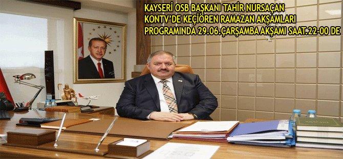 KAYSERİ OSB BAŞKANI TAHİR NURSAÇAN KONTV'DE