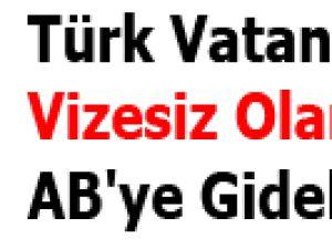 Türk Vatandaşlar Vizesiz Olarak AB'ye Gidebilecek!