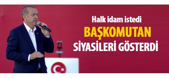 Erdoğan: İdam Meclis'ten çıksın hemen onarım