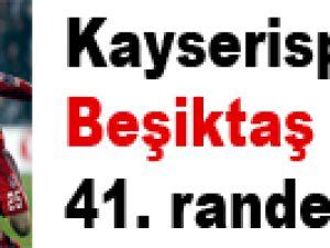 Kayserispor ile Beşiktaş 41. randevuda
