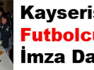 Kayserisporlu Futbolcular İmza Dağıttı