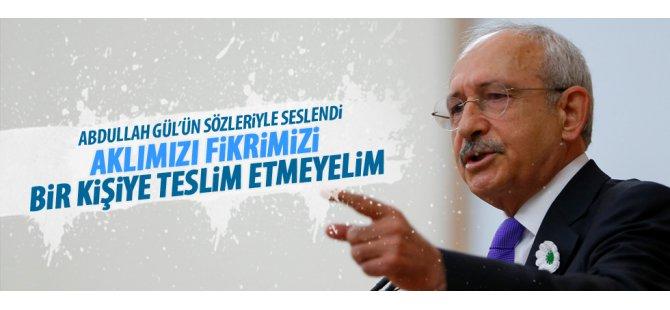 Kılıçdaroğlu, Abdullah Gül'ün sözlerini hatırlattı
