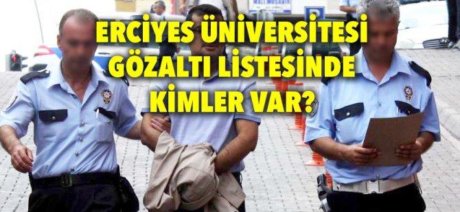 Erciyes Üniversitesi'nde gözaltına alınanların listesi