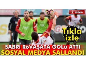 Sabri Sarıoğlu antrenmanda rövaşata golü attı; sosyal medya sallandı