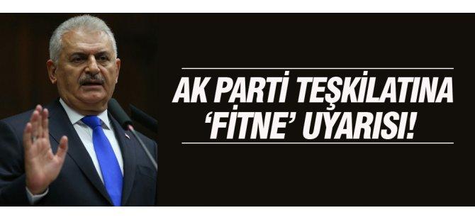 Başbakan Binali Yıldırım AK Parti teşkilatını uyardı