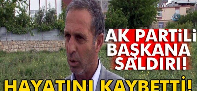 AK Partili ilçe başkanı PKK'lı teröristlerin saldırısı sonucu hayatını kaybetti