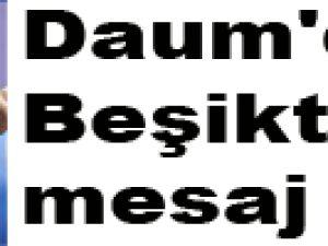 Daum'dan Beşiktaş'a mesaj var