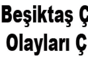 Beşiktaş Çarşıda Olayları Çıktı