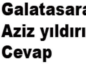 Galatasaray'dan aziz yıldırım'a cevap