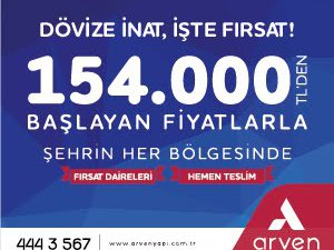 ARVEN DÖVİZE İNAT, İŞTE FIRSAT