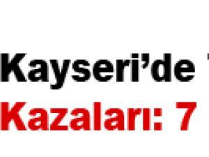 KAYSERİ'DE TRAFİK KAZALARI: 7 YARALI