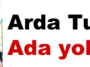 Arda Turan Ada yolcusu