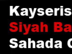 KAYSERİSPOR SİYAH BANTLA SAHADA OLACAK