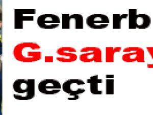 Fenerbahçe G.saray'ı geçti