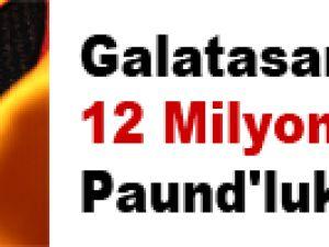 Galatasaray'dan 12 Milyon Paund'luk teklif!