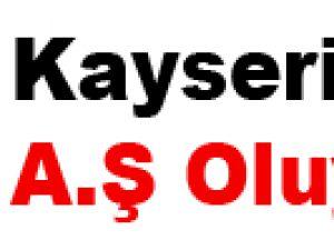 KAYSERİSPOR A.Ş OLUYOR