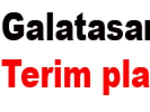 Galatasaray'da Terim planları