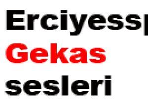 Erciyesspor'da Gekas sesleri