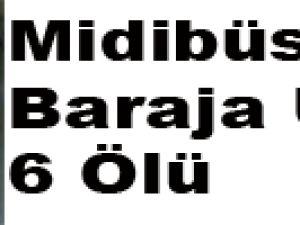 Midibüs Baraja Uçtu! 6 Ölü