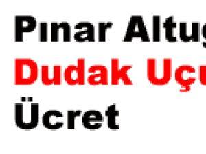 Pınar Altuğ'a Dudak Uçuklatan Ücret