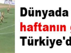 Dünyada haftanın golü Türkiye'den - İzle